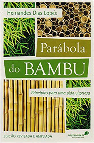 PARÁBOLA DO BAMBUM - HERNANDES DIAS LOPES