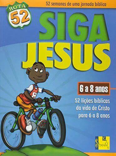 Rota 52 - Siga Jesus - 6 a 8 anos