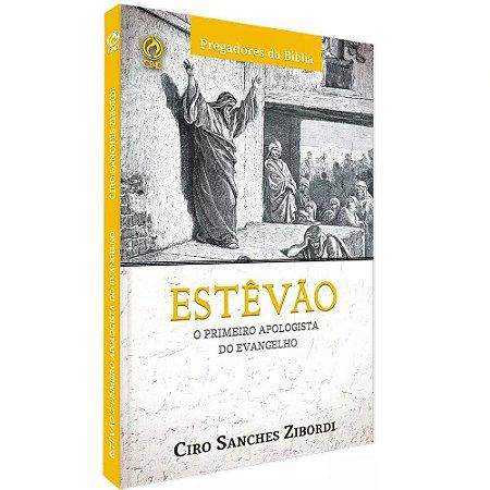 ESTEVÃO - O PRIMEIRO APOLOGISTA DO EVANGELHO