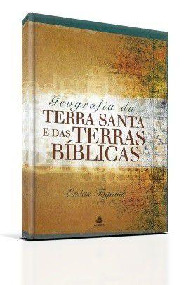 Geografia da Terra Santa e das Terras Bíblicas - Enéas Tognini