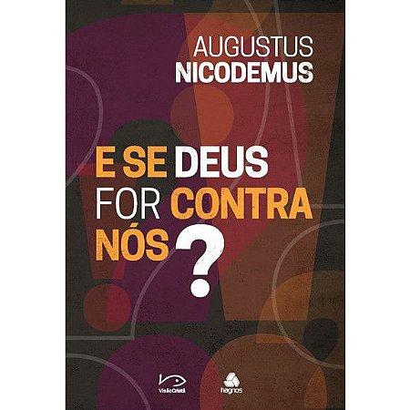E se Deus For Contra Nós? | Augustus Nicodemus