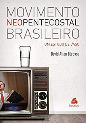 Movimento neo pentecostal brasileiro: Um estudo de caso