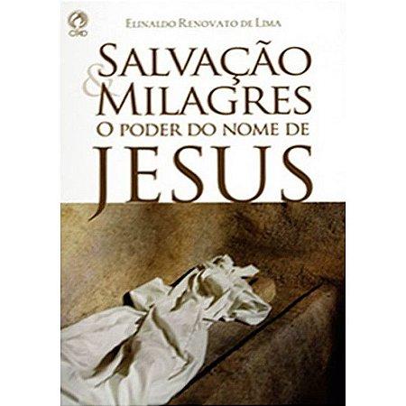 Salvação e Milagres - O Poder do Nome de Jesus