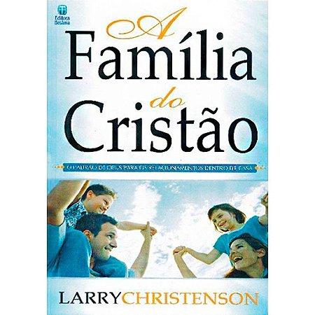 A Família Do Cristão | Larry Christenson