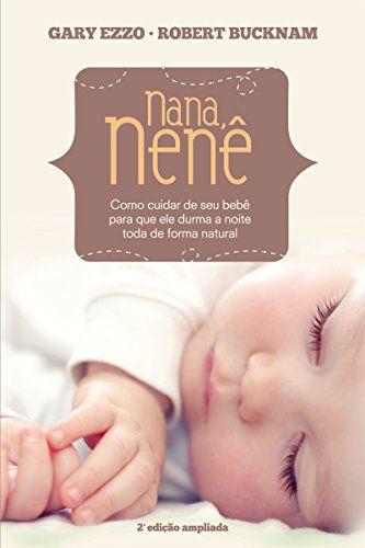 Nana Nenê: Como cuidar de seu bebê