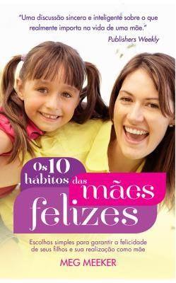 Os 10 Hábitos Das Mães Felizes