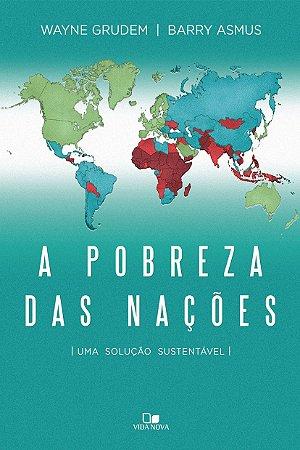 Pobreza Das Nações, A Uma Solução Sustentável
