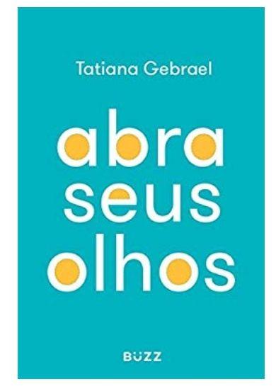 Abra seus olhos - Tatiana Gebrael