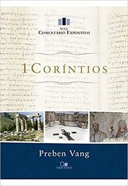 1 Coríntios  -  Série Comentário Expositivo