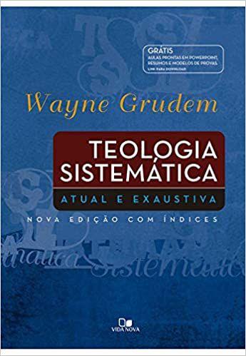 Teologia sistemática - WAYNE GRUDEM - CAPA DURA