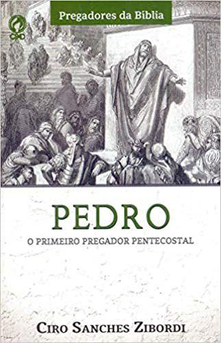 Pedro. O Primeiro Pregador Pentecostal