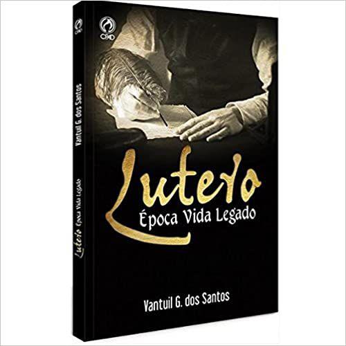 Lutero Epoca Vida Legado (Português) Capa comum