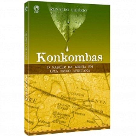 Konkombas - Konkombas é um maravilhoso relato onde podemos ver Deus intervindo na vida de um povo africano ainda sem o E