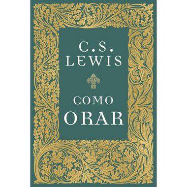 Como Orar Lewis, C.S.