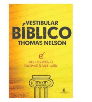 Vestibular bíblico Thomas Nelson: Aplicação teológica de seu conhecimento das Escrituras