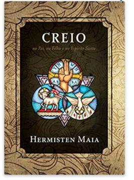 Creio / Hermisten Maia