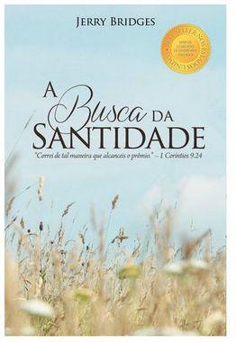 Livro A Busca da Santidade / Jerry Bridges
