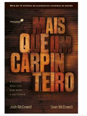 Livro Mais que um carpinteiro: A história deste livro pode mudar sua história