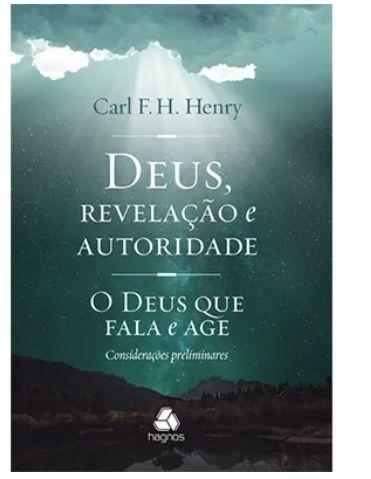 Deus, Revelação E Autoridade Livro Autor : Carl F. H. Henry