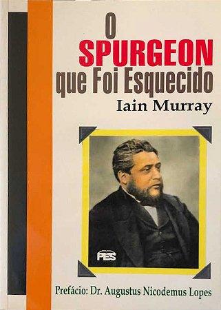 O Spurgeon Que Foi Esquecido