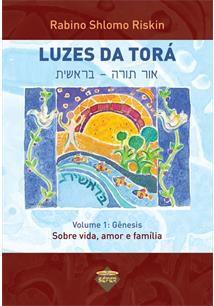 Luzes da Torá Volume 1 ; Gêneses Sobre a vida, amor e família