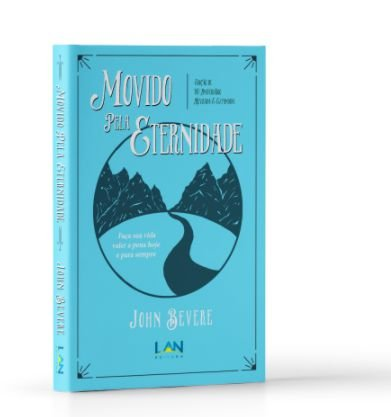 Movido Pela Eternidade - John Bevere