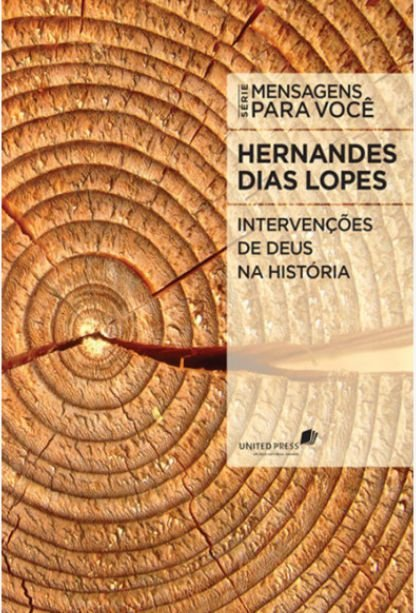 Intervenções de Deus na História - Hernandes Dias Lopes