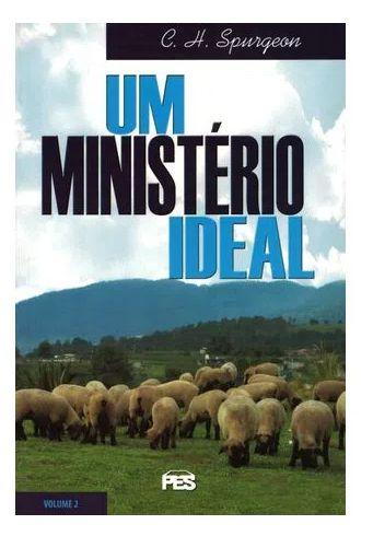 UM MINISTÉRIO IDEAL VOLUME 2 CHARLES SPURGEON