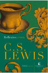 Reflexões cristãs C.S LEWIS