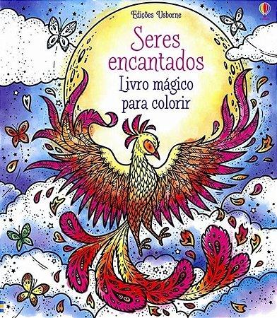 Seres Encantados: Livro Magico Para Colorir - Usborne