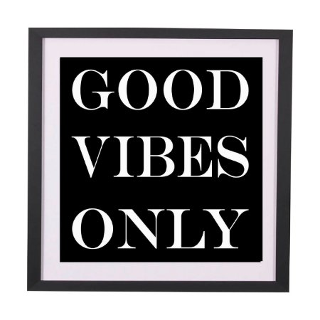 "Quadro frase ""Good vibes only"""