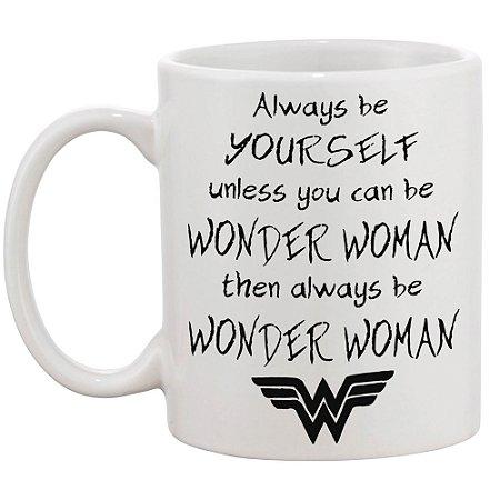 Caneca Always be Wonder Woman
