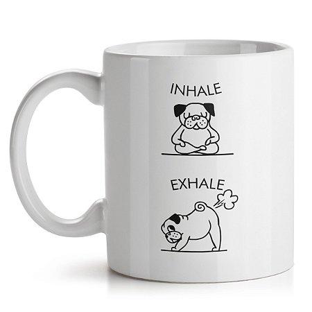Caneca Inhale Exhale Pug