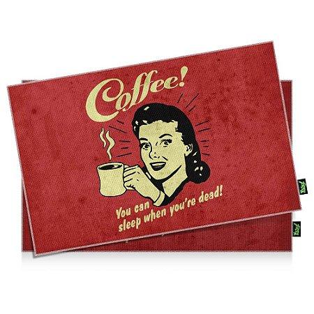 Jogo Americano Coffee You can sleep when you are dead - 2 peças