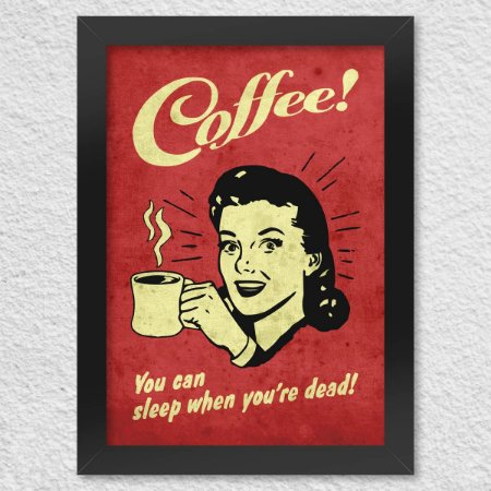 Poster com Moldura Coffee You can sleep when you are dead