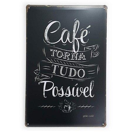 Placa de Metal Café Torna tudo Possível - 30 x 20 cm