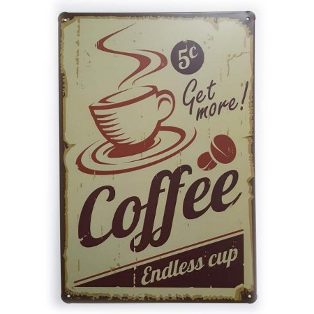 Placa de Metal Coffee Endless Cup - 30 x 20 cm