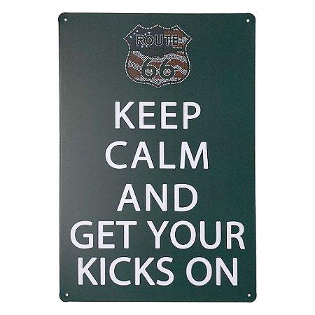Placa de Metal Keep Calm and Get Your Kicks On - 30 x 20 cm