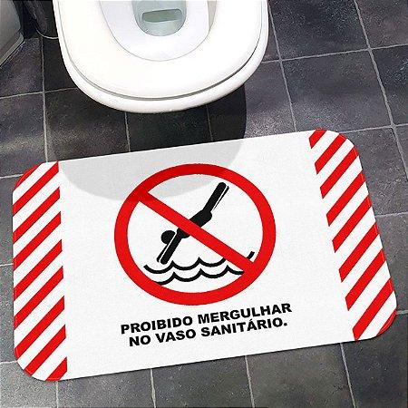 Tapete de Banheiro Proibido Mergulhar no Vaso Sanitário