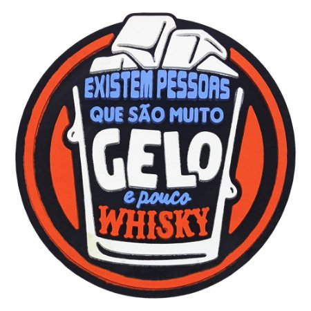 Porta Copo Muito Gelo e Pouco Whisky