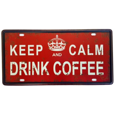 Placa de Metal Decorativa Keep Calm and Drink Coffee - 30,5 x 15,5 cm