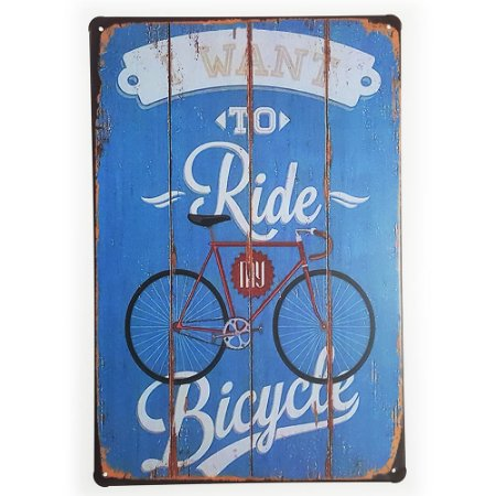 Placa de Metal Decorativa I Want to Ride