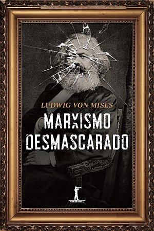 Marxismo Desmascarado (Português) Capa comum – 7 Outubro 2016