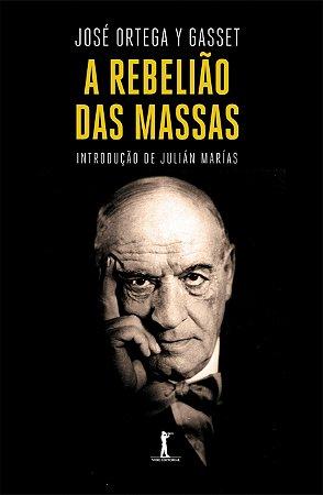 A Rebelião das Massas (Português) Capa comum – 22 Janeiro 2016