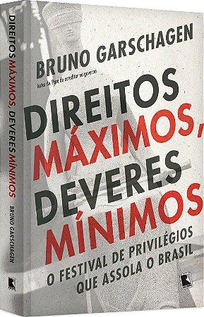 Livro Direitos máximos, deveres mínimos: O festival de privilégios que assola o Brasil (Português)