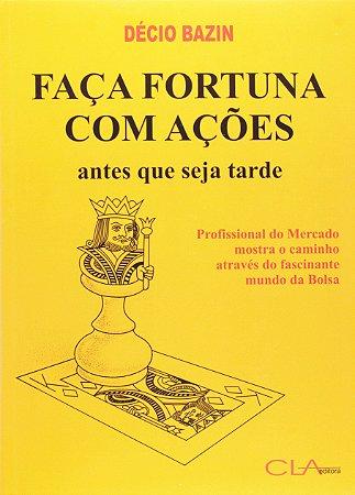 Livro Faça Fortuna com Ações, Antes que seja Tarde