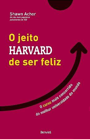 O Jeito Harvard de Ser Feliz: O curso mais concorrido da melhor universidade do mundo (Português) Capa comum – 15 Março 2012