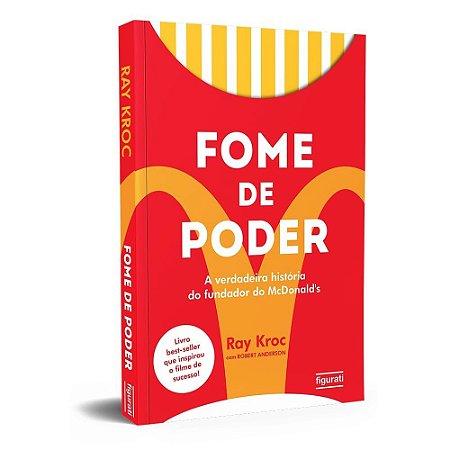 Livro Fome de poder: a verdadeira história do fundador do McDonald's - 2018