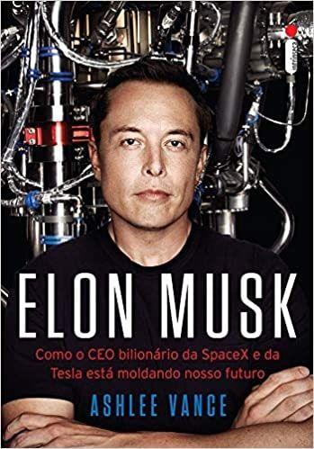 Elon Musk: Como o CEO bilionário da SpaceX e da Tesla está moldando nosso futuro - 2015