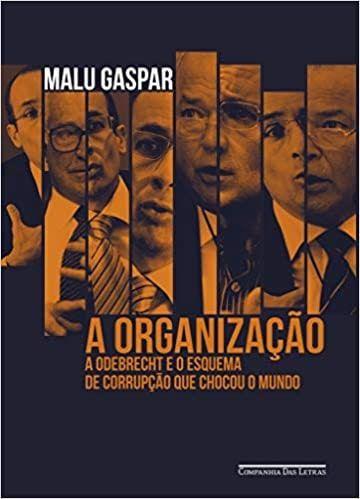 Livro A organização: A Odebrecht e o esquema de corrupção que chocou o mundo